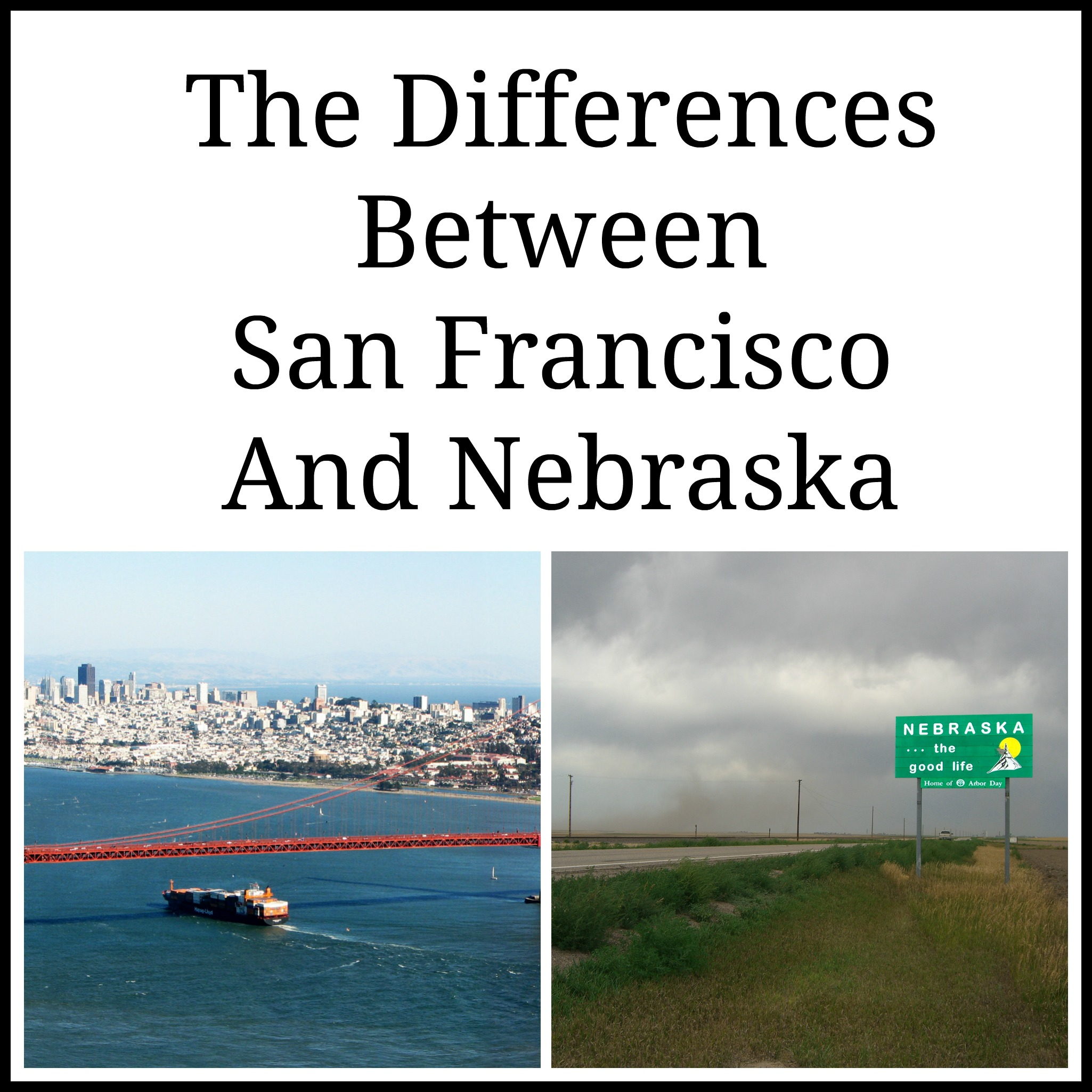 Differences Between San Francisco And Nebraska